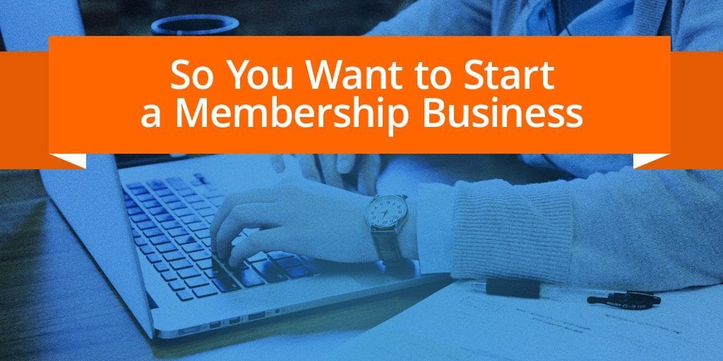 Start Membership Business