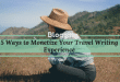 5 Ways to Monetize Your Travel Writing Experience