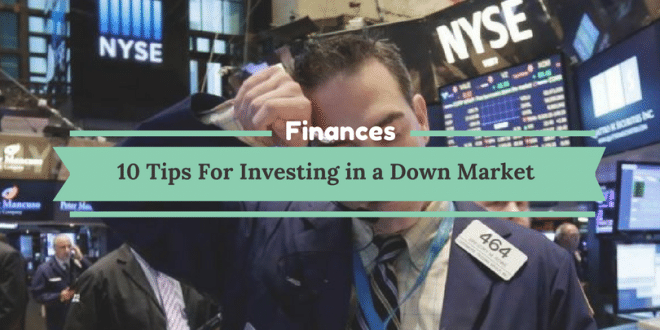 Tips For Investing in A Down Market