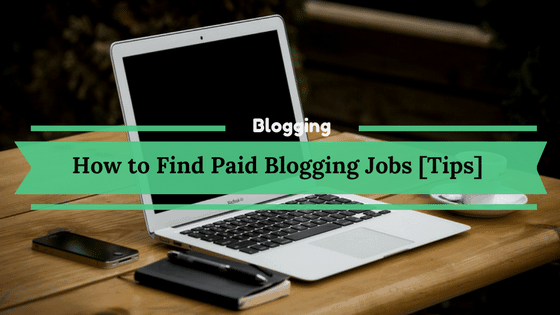 How to find paid blogging jobs