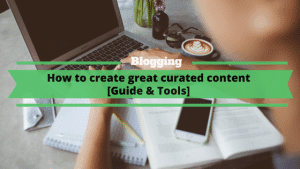 How to create great curated content in 2020