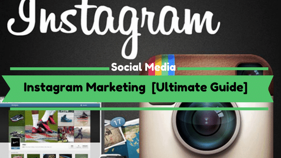 Instagram Marketing [Ultimate Guide]