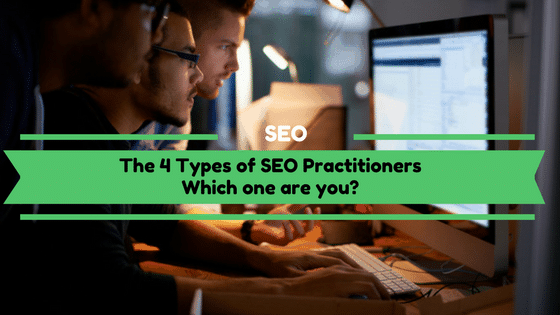 The 4 Types of SEO Practitioners. Which one are you?