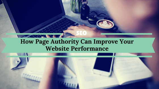 How Page Authority Can Improve Your Website Performance