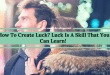 How To Create Luck? Luck Is A Skill That You Can Learn!