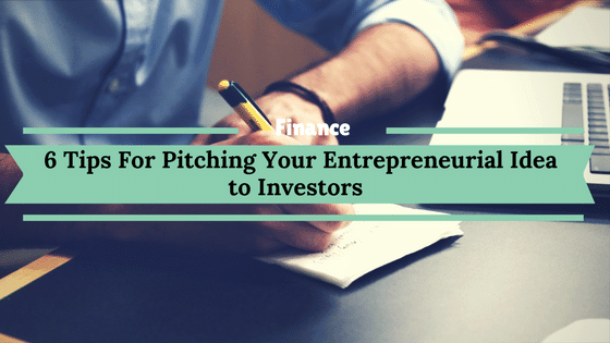 Tips For Pitching Your Entrepreneurial Idea to Investors