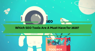 Which SEO Tools Are A Must Have This Year?