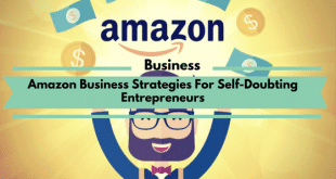 Amazon Business Strategies For Self-Doubting Entrepreneurs