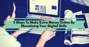 5 Ways To Make Extra Money Online By Monetizing Your Digital Skills