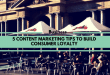 5 Content Marketing Tips To Build Consumer Loyalty