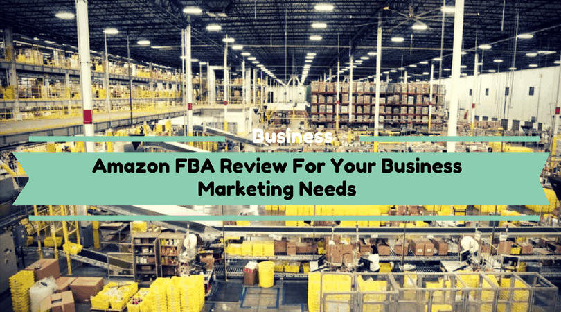 Amazon FBA Review For Your Business Marketing Needs
