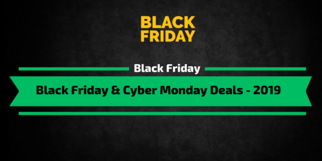 BlackFriday & CyberMonday 2019 Deals