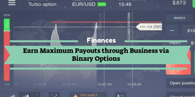 Earn Maximum Payouts through Business via Binary Options
