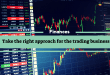 Take the right approach for the trading business
