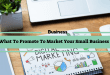 What To Promote To Market Your Small Business