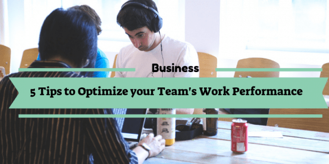 Best tips to optimize your team's work performance