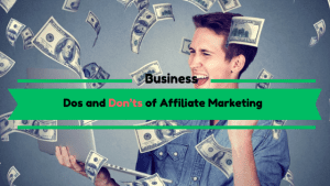 Dos and Don'ts of Affiliate Marketing