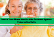 Insure Your Home Health Aide Business Against Malpractice Suits
