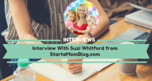 Interview With Suzi Whitford from StartaMomBlog.com