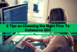 3 Tips on Choosing the Right Firm To Outsource SEO