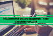 9 eCommerce Sellers Essentials – Your Checklist For 2019
