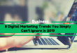 8 Digital Marketing Trends You Simply Can't Ignore in 2019