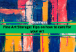 Fine Art Storage: Tips on how to care for your art