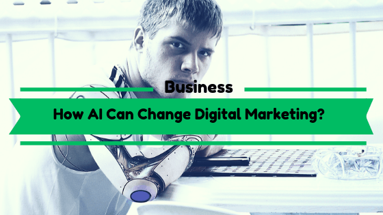 How AI Can Change Digital Marketing