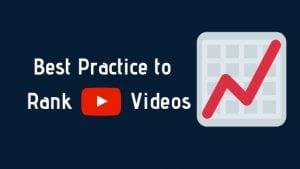 Best Practice To Rank Youtube Videos in 2020
