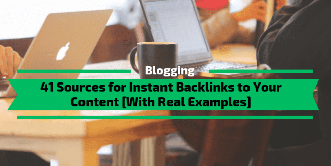 41 FREE Sources for Instant Backlinks to Your Content [With Real Examples]