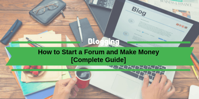 How to start a blog and make money [Ultimate Guide]