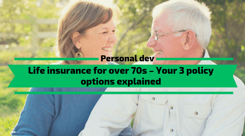 Life insurance for over 70s - Your 3 policy options explained