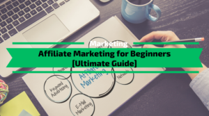 Affiliate Marketing for Beginners [Complete Guide]