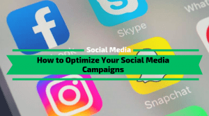 How to Optimize Your Social Media Campaigns