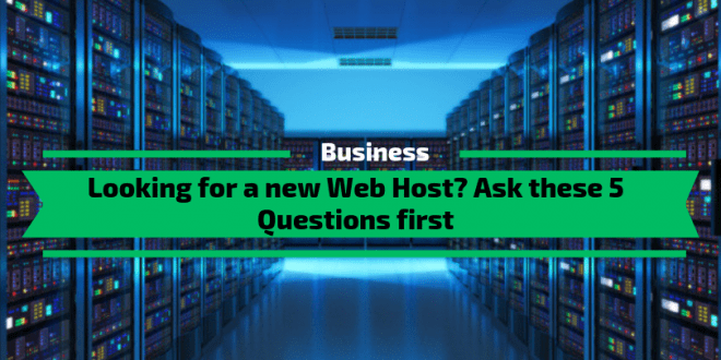 New Web Host? Ask these 5 Questions first