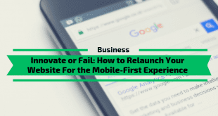 Relaunch Your Website For the Mobile-First Experience