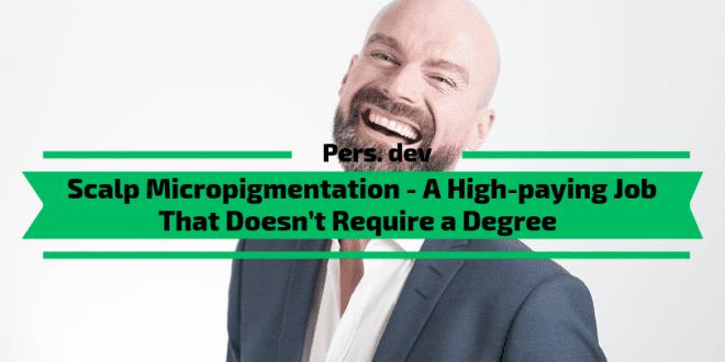 Scalp Micropigmentation - High-paying Job