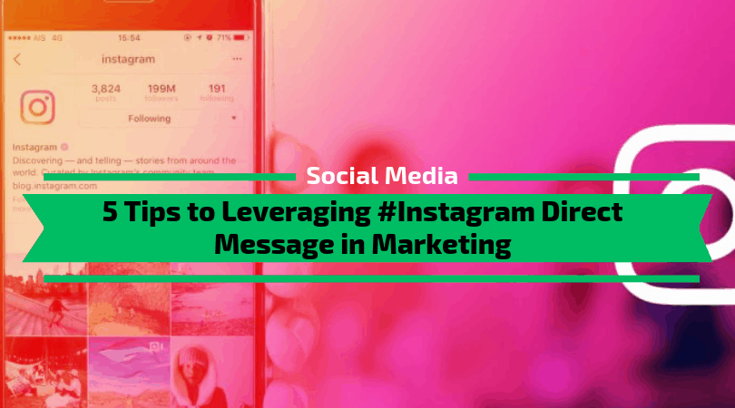 Tips to Leveraging Instagram Direct Message in Marketing