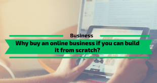 Why buy an online business if you can build it from scratch