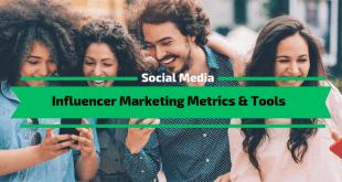 Influencer Marketing Metrics & Tools