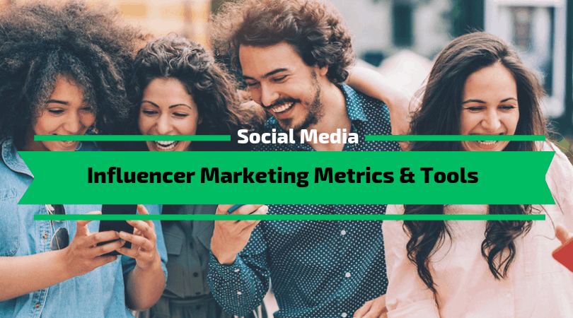 Influencer Marketing Metrics & Tools