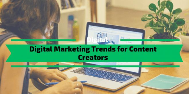 Digital Marketing Trends for Content Creators