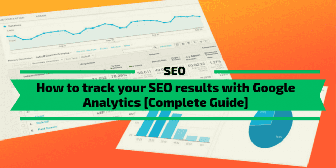 How to track your SEO results with Google Analytics