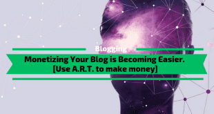 Monetizing Your Blog is Becoming Easier
