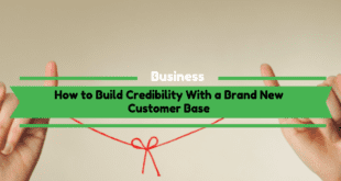 How to Build Credibility With a Brand New Customer Base