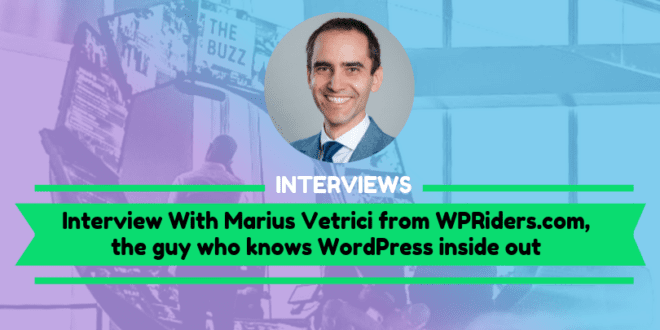Interview with Marius Vetrici the guy who knows WordPress inside out