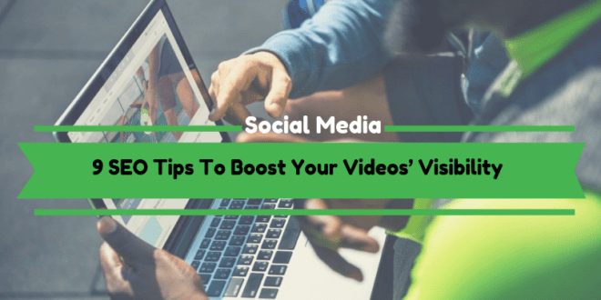 SEO Tips To Boost Your Videos' Visibility