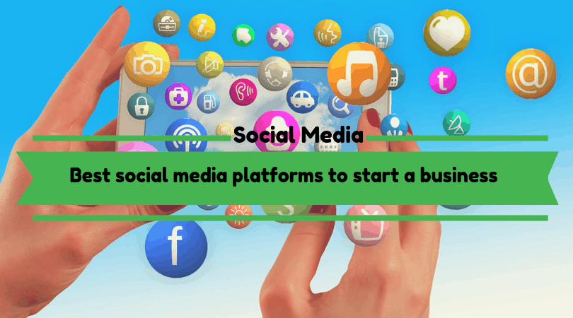 Best social media platforms to start a business