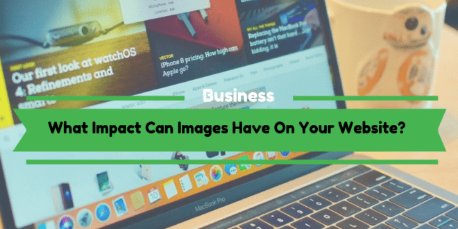What Impact Can Images Have On Your Website?