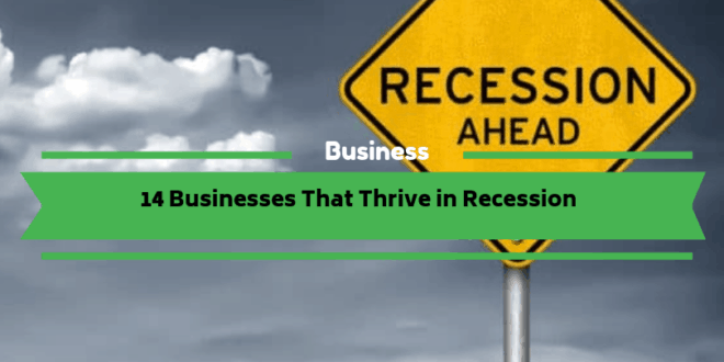 14 Businesses That Thrive in Recession